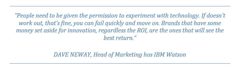 Citat af Dave Neway Head of Marketing hos IBM Watson