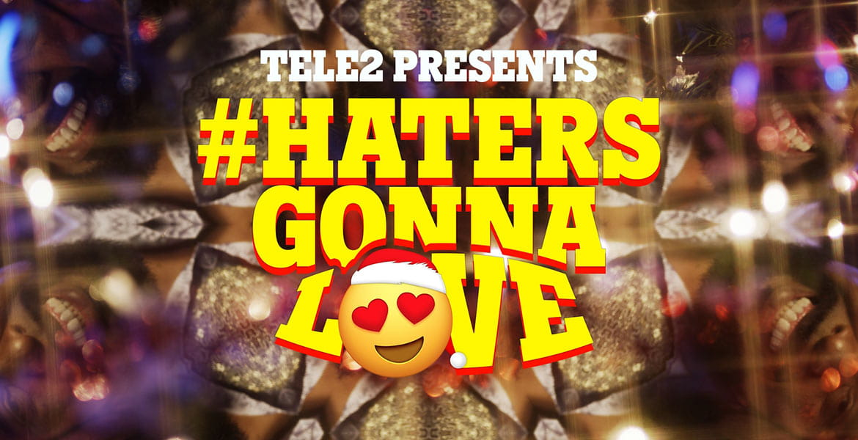 Tele2 - Hatersgonnalove
